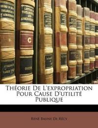 Théorie De L'expropriation Pour Cause D'utilité Publique