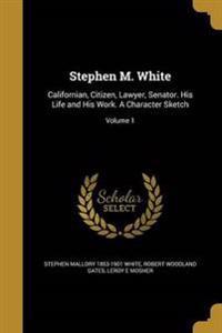 STEPHEN M WHITE