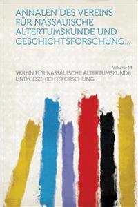 Annalen des Vereins für Nassauische Altertumskunde und Geschichtsforschung... Volume 14