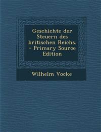Geschichte Der Steuern Des Britischen Reichs. - Primary Source Edition