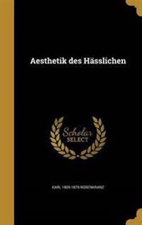 GER-AESTHETIK DES HASSLICHEN