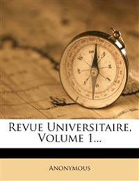 Revue Universitaire, Volume 1...