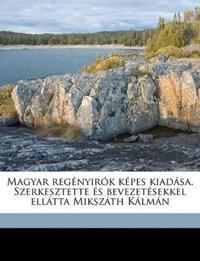 Magyar regényirók képes kiadása. Szerkesztette és bevezetésekkel ellátta Mikszáth Kálmán Volume 3