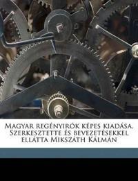 Magyar regényirók képes kiadása. Szerkesztette és bevezetésekkel ellátta Mikszáth Kálmán Volume 38