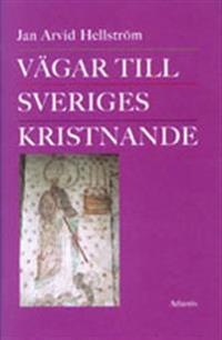 Vägar till Sveriges kristnande