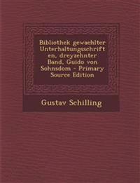Bibliothek Gewaehlter Unterhaltungsschriften, Dreyzehnter Band, Guido Von Sohnsdom