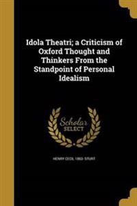 IDOLA THEATRI A CRITICISM OF O