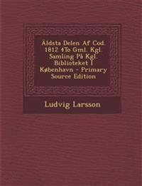 Äldsta Delen Af Cod. 1812 4To Gml. Kgl. Samling På Kgl. Biblioteket I København - Primary Source Edition