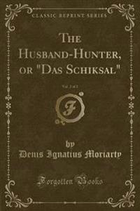 THE HUSBAND-HUNTER, OR  DAS SCHIKSAL , V