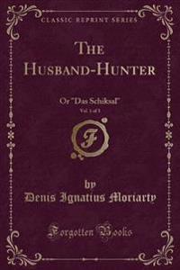 The Husband-Hunter, Vol. 1 of 3
