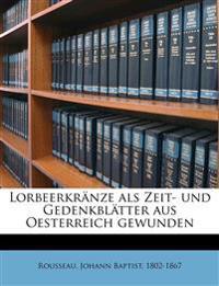 Lorbeerkränze als Zeit- und Gedenkblätter aus Oesterreich gewunden