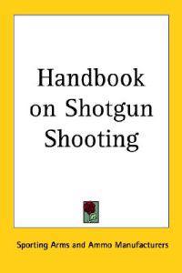 Handbook on Shotgun Shooting