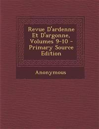 Revue D'Ardenne Et D'Argonne, Volumes 9-10 - Primary Source Edition