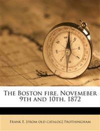 The Boston fire, Novemeber 9th and 10th, 1872