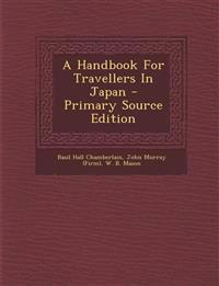 A Handbook For Travellers In Japan - Primary Source Edition