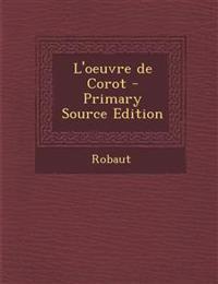 L'Oeuvre de Corot - Primary Source Edition