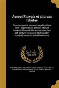 LAT-AESOPI PHRYGIS ET ALIORUM