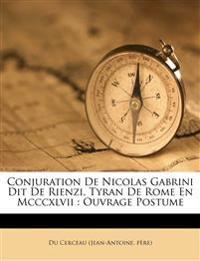 Conjuration De Nicolas Gabrini Dit De Rienzi, Tyran De Rome En Mcccxlvii : Ouvrage Postume