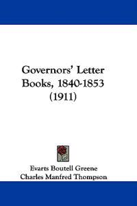 Governors' Letter Books, 1840-1853