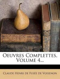 Oeuvres Complettes, Volume 4...