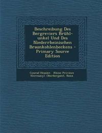 Beschreibung Des Bergreviers Brühl-unkel Und Des Niederrheinischen Braunkohlenbeckens