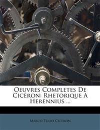 Oeuvres Completes De Cicéron: Rhetorique A Herennius ...