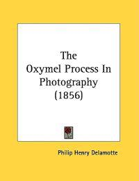 The Oxymel Process in Photography
