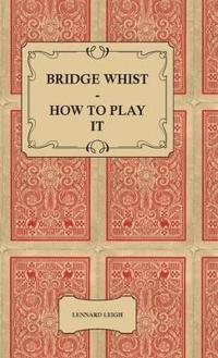 Bridge Whist - How to Play It
