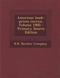 American Book-Prices Curren, Volume 1900 - Primary Source Edition