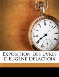 Exposition des uvres d'Eugène Delacroix