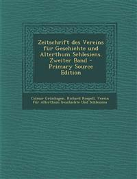Zeitschrift Des Vereins Fur Geschichte Und Alterthum Schlesiens. Zweiter Band - Primary Source Edition