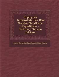 Gephyrea: Indsamlede Paa Den Norske Nordhavs-Expedition - Primary Source Edition