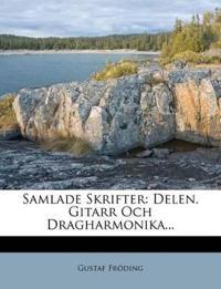 Samlade Skrifter: Delen. Gitarr Och Dragharmonika...