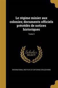 FRE-REGIME MINIER AUX COLONIES