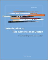 Introduction to Two-Dimensional Design: Understanding Form and Function
