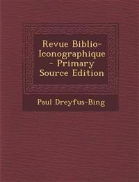 Revue Biblio-Iconographique - Primary Source Edition