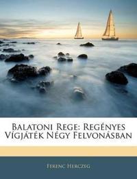 Balatoni Rege: Regényes Vígjáték Négy Felvonásban