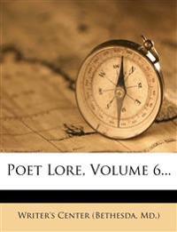 Poet Lore, Volume 6...