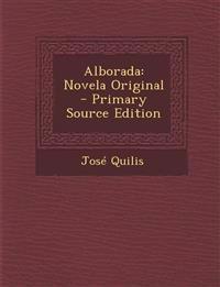 Alborada: Novela Original - Primary Source Edition