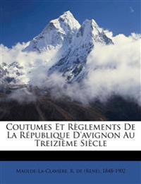 Coutumes Et Règlements De La République D'avignon Au Treizième Siècle