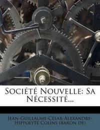 Société Nouvelle: Sa Nécessité...