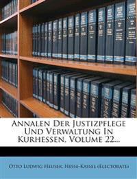 Annalen Der Justizpflege Und Verwaltung In Kurhessen, Volume 22...