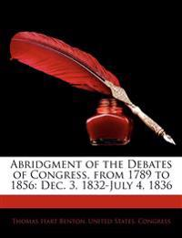 Abridgment of the Debates of Congress, from 1789 to 1856: Dec. 3, 1832-July 4, 1836