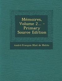 Mémoires, Volume 2...