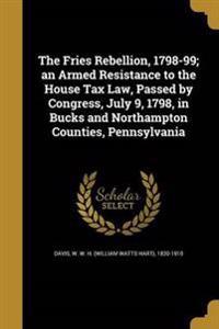 FRIES REBELLION 1798-99 AN ARM