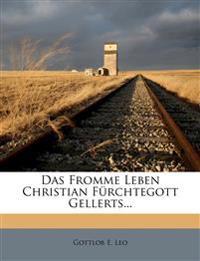 Das fromme Leben Christian Fürchtegott Gellerts.