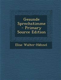 Gesunde Sprechstimme - Primary Source Edition