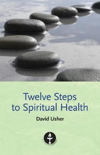 Twelve Steps to Spiritual Health