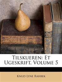 Tilskueren: Et Ugeskrift, Volume 5