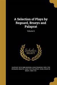SELECTION OF PLAYS BY REGNARD